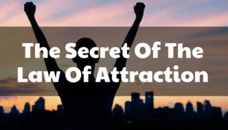 Living Positively : The Secret of the Law of Attraction