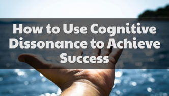 How to Use Cognitive Dissonance to Achieve Success