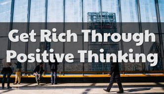 Get Rich through Positive Thinking